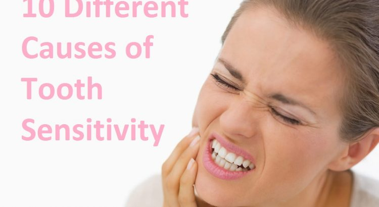 10 Different Causes of Tooth Sensitivity